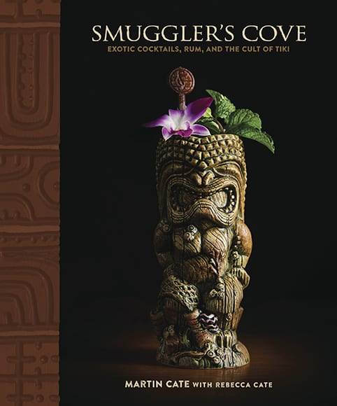 Smuggler's Cove recipe book by Martin Cate.