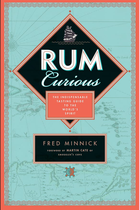 Rum Curious by Fred Minnick. $15, amazon.com