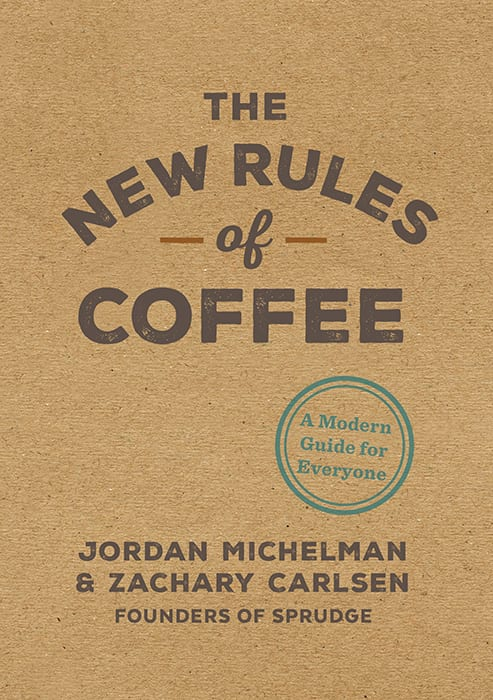 The New Rules of Coffee. |  $10, amazon.com